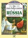 Os Mais Belos Contos da Rússia