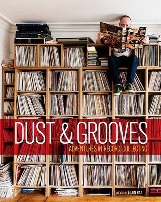 Dust & Grooves: Adventures in Record Collecting