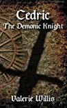 Cedric the Demonic Knight (Cedric #1)