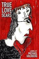 True Love Scars (Freak Scene Dream Trilogy Book 1)