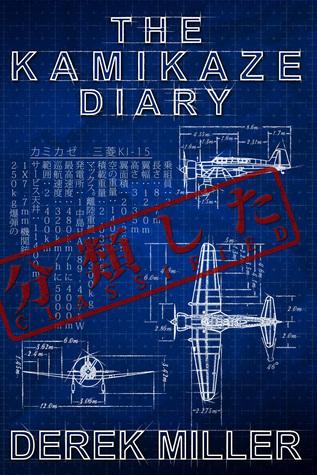 The Kamikaze Diary Derek  Miller