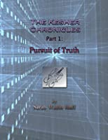 Pursuit of Truth: The Kesher Chronicles: Part 1