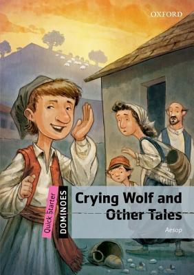 Crying Wolf and Other Tales - Dominoes Quick Starter