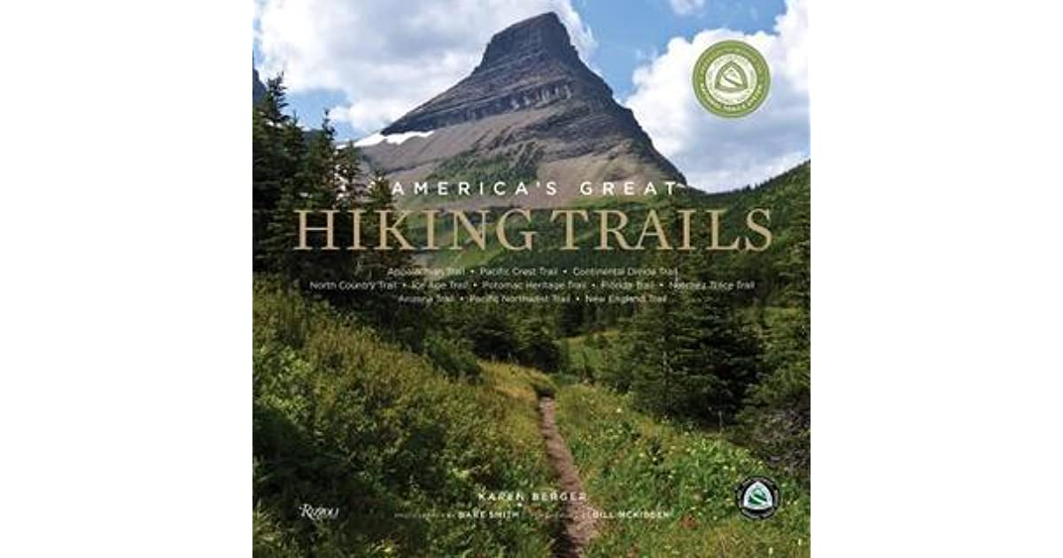 New England North Country Pacific Crest Pacific Northwest Continental Divide Florida Natchez Trace Arizona Ice Age Potomac Heritage Americas Great Hiking Trails: Appalachian
