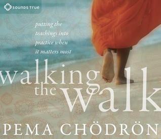 Walking the Walk by Pema Chödrön