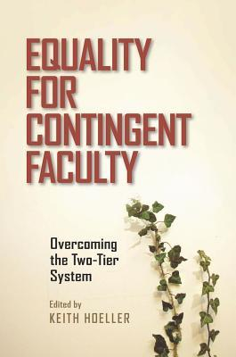 Equality for Contingent Faculty: Overcoming the Two-Tier System