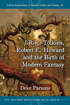 J.R.R. Tolkien, Robert E. Howard and the Birth of Modern Fantasy