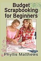 Budget Scrapbooking for Beginners