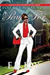 You Get What You Pray For (Always Divas #3)