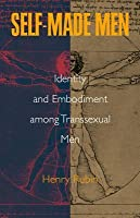 Self-Made Men: Identity and Embodiment Among Transsexual Men