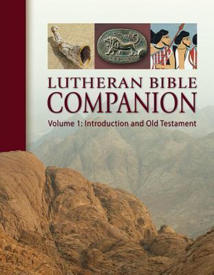 Lutheran Bible Companion, Volume 1 by Edward Engelbrecht