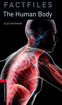 The Human Body (Oxford Bookworms Factfiles Stage 3)