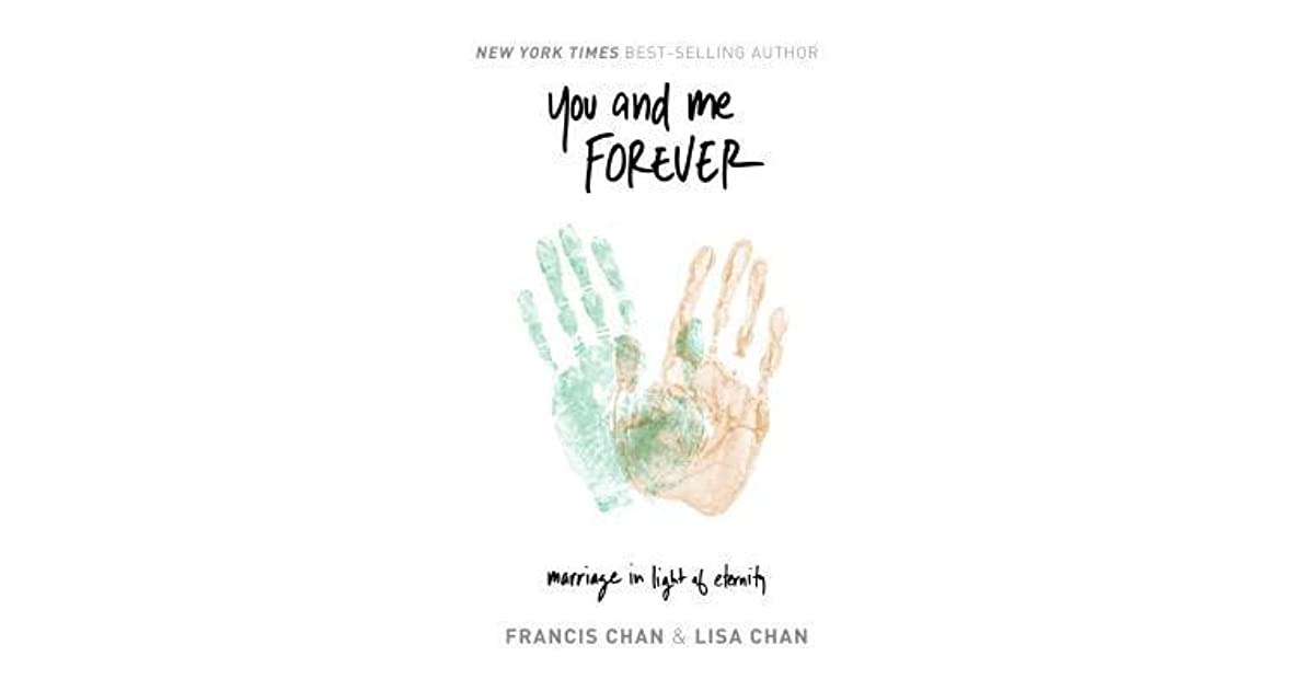 You and Me Forever: Marriage in Light of Eternity by Francis Chan