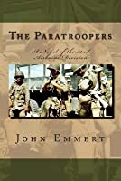 The Paratroopers: A Story of the 82nd Airborne Division