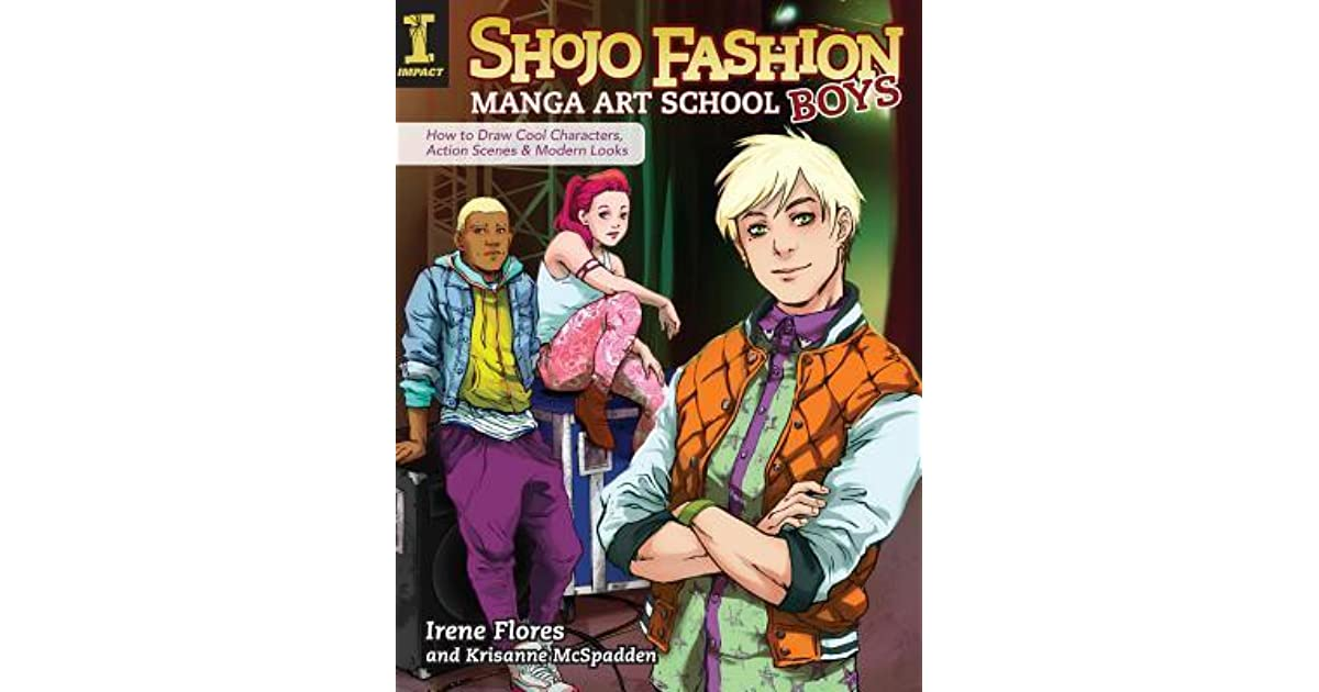 Action Scenes and Modern Looks How to Draw Cool Characters Shojo Fashion Manga Art School Boys