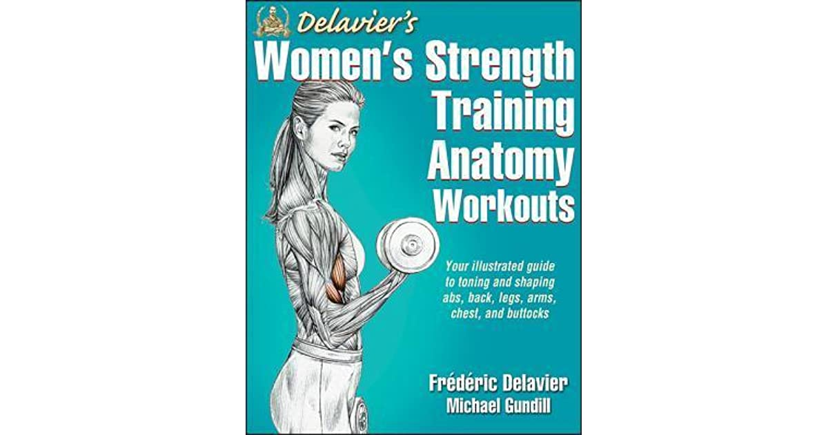 Delaviers Womens Strength Training Anatomy Workouts By Frdric