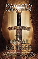 The Royal Ranger (Ranger's Apprentice, #12)