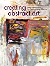 Creating Abstract Art: Ideas & Inspiration for Passionate Art Making