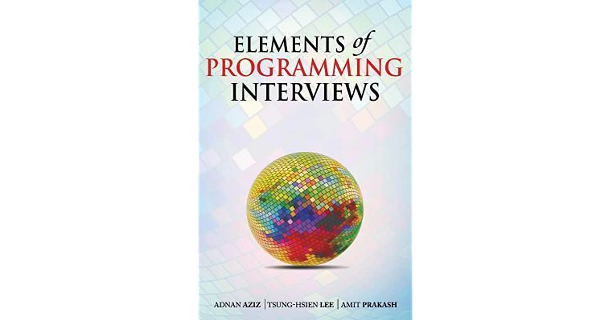 Fatimas Review Of Elements Of Programming Interviews The Insiders