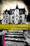 Mystery of Manor Hall (Oxford Bookworms Starter)