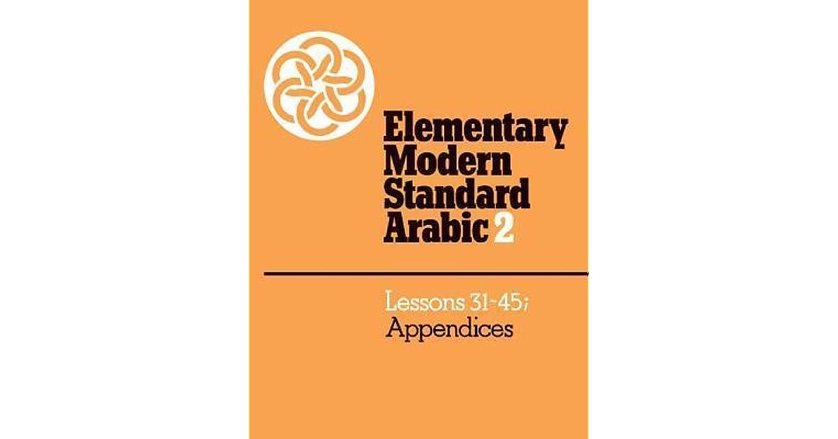 Elementary Modern Standard Arabic: Volume 2, Lessons 31-45