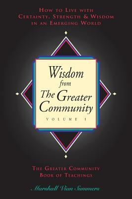 Wisdom from the Greater Community Volume I