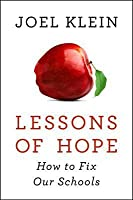 Lessons of Hope: How Courage, Grit, and Accountability Can Save Our Schools