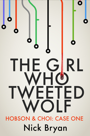 The Girl Who Tweeted Wolf (Hobson & Choi #1)
