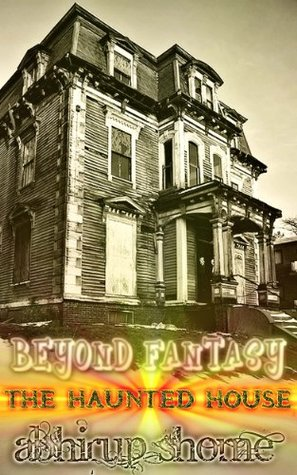 Beyond Fantasy- The Haunted House
