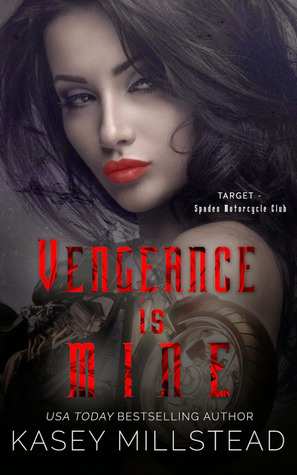 Vengeance is Mine by Kasey Millstead