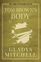 Tom Brown's Body (Mrs. Bradley)
