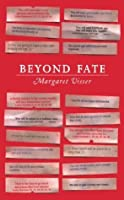 Beyond Fate (CBC Massey Lecture)