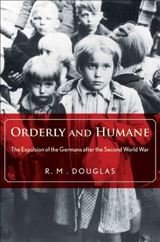 Orderly and Humane by R.M. Douglas