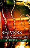 Shivers: 9 Dark & Twisted Tales