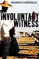 Involuntary Witness (Guido Guerrieri, #1)