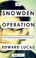 Die Snowden-Operation: Eine folgenschwere Enthüllung