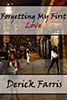 Forgetting My First Love by Derick Ackins-Farris