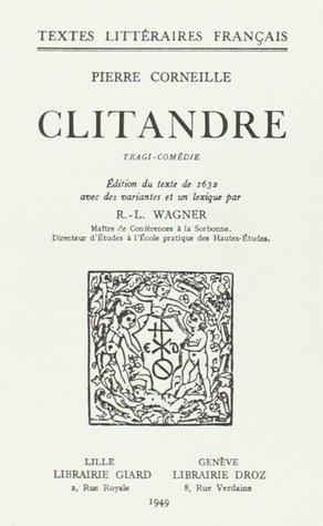 Clitandre: Tragi-comédie by Pierre Corneille