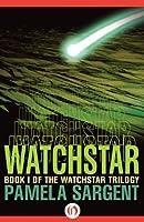 Watchstar (The Watchstar Trilogy, 1)