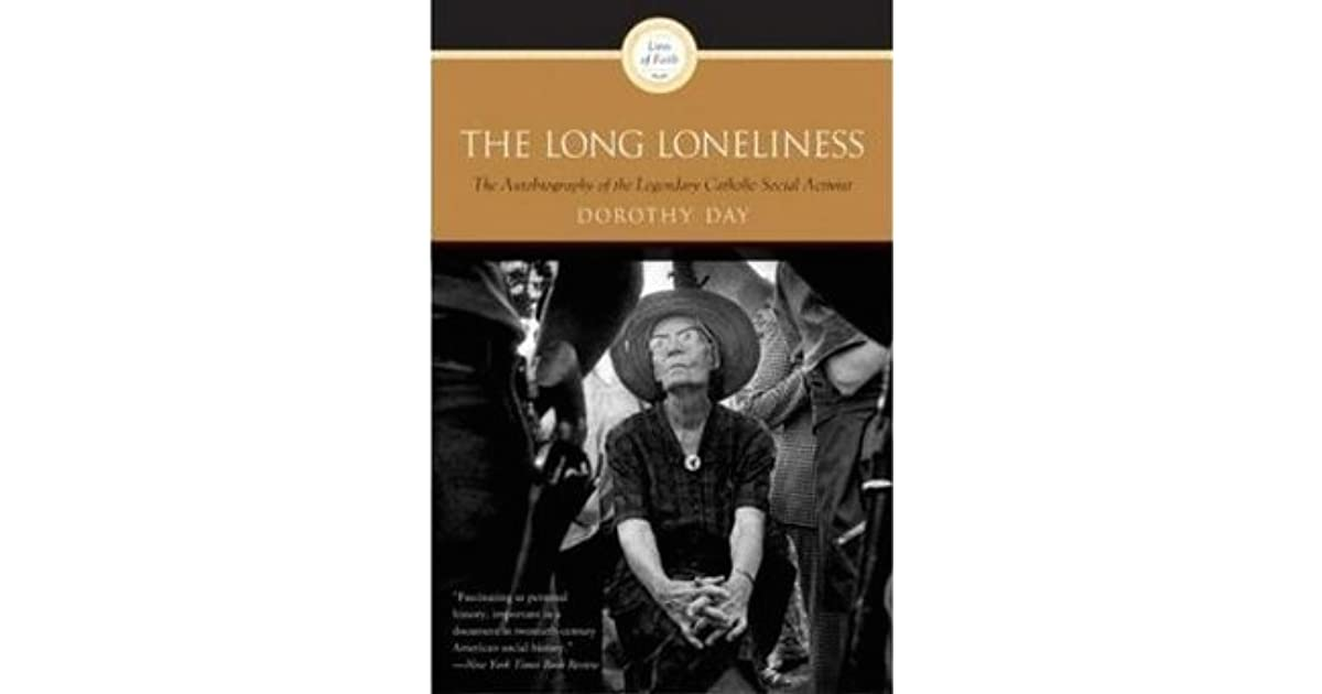 The Long Loneliness: The Autobiography of the Legendary Catholic