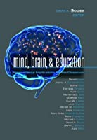 Mind, Brain, & Education: Neuroscience Implications for the Classroom
