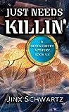 Just Needs Killin' (Hetta Coffey Mystery, #6)