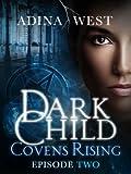 Dark Child (Covens Rising): Episode 2