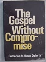 The gospel without compromise