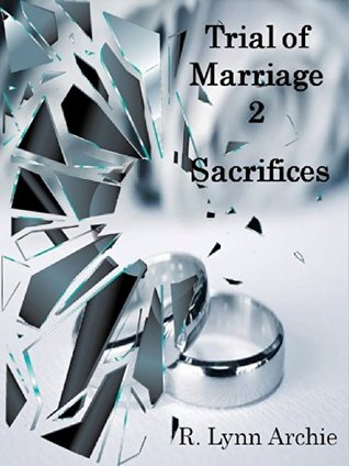 Trial Of Marriage By R Lynn Archie