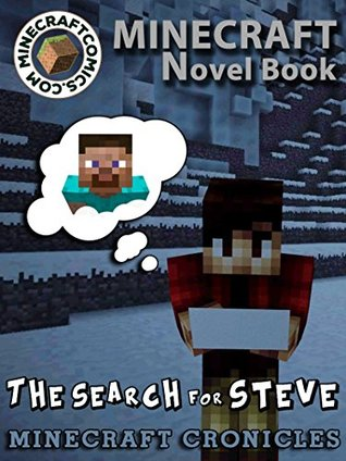 """Minecraft: Minecraft Cronicles """"The Search for Steve"""" (Minecraft Novel Book) (Minecraft Novel, Minecraf Books, Minecraft Comics Book, Minecraft Adventures, Minecraft Game Handbook, Minecraft Stories)"""