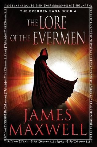 The Lore of the Evermen by James   Maxwell