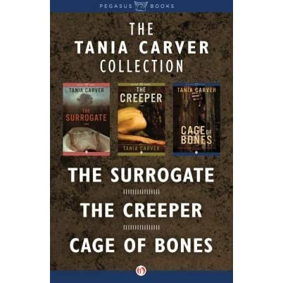 The tania carver collection the surrogate the creeper cage of the tania carver collection the surrogate the creeper cage of bones by tania carver fandeluxe PDF