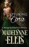 Capturing Cora (Romps & Rakehells, #1)