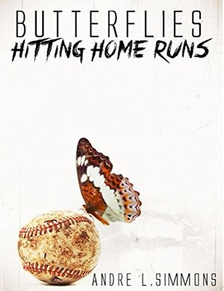 Butterflies Hitting Home Runs: A 29 year journey... The transformation from a boy to a man.
